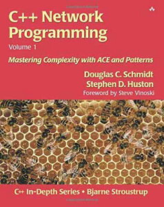 USED【送料無料】C++ Network Programming, Volume I: Mastering Complexity with ACE and Patterns (C++ In-Depth Series) [Paperback] Schmidt, Douglas C. Huston, Stephen D.