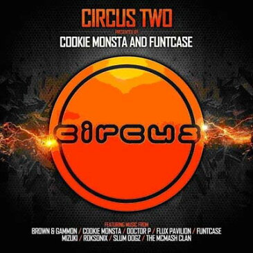 USED【送料無料】Circus Two (Presented By Cookie Monsta & Funtcase) [Audio CD] Circus Two (Presented By Cookie Monsta & Funtcase)