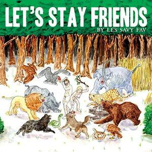 """送料無料【中古】Let's Stay Friends [Audio CD] Les Savy Fav; Syd Butler; Harrison Haynes; Joe Plummer; John Schmersal; Matt Shulz; Eleanor Friedberger; Emily Haines; Fred Armisen; Tim Harrington; Adelquis E. Salom; Aleah Robinson; Anawim """"Nawi"""" Avila;"""