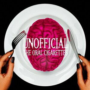 送料無料【中古】UNOFFICIAL 初回盤(CD+DVD) [Audio CD] THE ORAL CIGARETTES