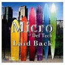 送料無料【中古】Laid Back [Audio CD] Micro of Def Tech; L-VOKAL; 伊藤由奈; 光永亮太; 光永泰一朗; Lafa Taylor; SPECIAL OTHERS; PJ; 名取香り; Yoshiki; Tarantula and WISE