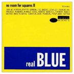 USED【送料無料】REAL BLUE~NO ROOM FOR SQUARES II [Audio CD] オムニバス; ウェイン・ショーター; デューク・ピアソン; ビッグ・ジョン・パットン; ドン・ウィルカーソン; デクスター・ゴードン; アイク・ケベック; スタンリー・タレンタイン; フレディ・ハバード; ハロル