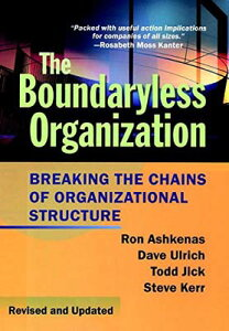 USED【送料無料】The Boundaryless Organization: Breaking the Chains of Organizational Structure (J-B US non-Franchise Leadership) [Hardcover] Ashkenas, Ron; Ulrich, Dave; Jick, Todd and Kerr, Steve
