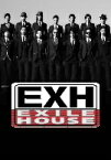 EXH〜EXILE HOUSE〜/EXILE【2500円以上送料無料】