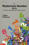 The Mysterious Number 6174 One of 30 Amazing Mathematical Topics in Daily Life/YutakaNishiyama【2500円以上送料無料】