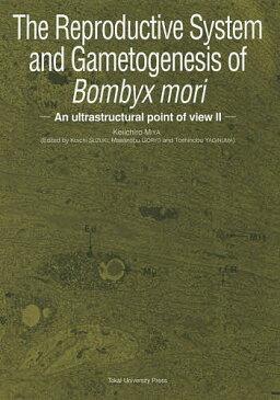 【店内全品5倍】The Reproductive System and Gametogenesis of Bombyx mori An ultrastructural point of view 2/KeiichiroMIYA【3000円以上送料無料】