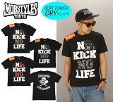 MOBSTYLES モブスタイル NO KICK NO LIFE Ver,2 DRY Tee Tシャツ