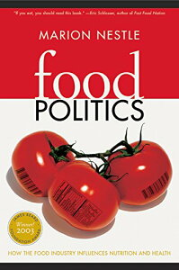 Food Politics: How the Food Industry Influences Nutrition and Health (California Studies in Food and Culture, 3) 【中古】