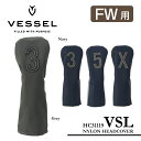 【VESSEL ベゼル】VSL NYLON HEADCOVER for FW -VSLナイロンヘッドカバー FW用-【FW用ヘッドカバー】