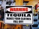 「テキーラはアナタを裸にしちゃう」のミニジョーク看板 ■ アメリカ看板...