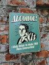 アメリカ ブリキ看板 アルコールは君をもっと楽しくさせるためさ! ■ ...