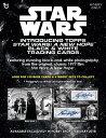 スター・ウォーズ/新たなる希望 2017 Topps Star Wars Black  White : A New Hope トレーディングカード 2月下旬再入荷予定!