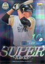 BBM2015 福岡ソフトバンクホークス Super Hawks 100枚パラレル No.S06 李大浩