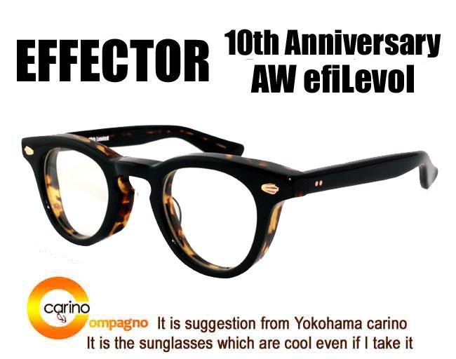 EFFECTOR AW.efiLevol 10th Anniversary Limitedエフェクター10周年特別モデル エーダブリュー エフィレボル 限定品 眼鏡  メガネ:carino 横浜カリーノ