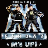 M FINGAZ (MIKRIS & MARS MANIE) / M'S UP!
