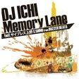 DJ ICHI / Memory Lane feat. サイプレス上野 & SHIMI from BUZZER BEATS