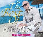 DJ PHANTOM / THE BEST OF PITBULL VOL.2