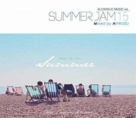 HIPRODJ / ALCOHOLIC MUSIC ver. SUMMER JAM 15
