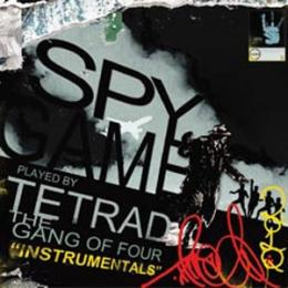 TETRAD THE GANG OF FOUR / SPY GAME INSTRUMENTAL