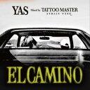 YAS / ELCAMINO -王の道- - Mixed by TATTOO MASTER