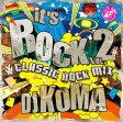 DJ KOMA / IT'S ROCK Vol.2