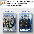 NCT1272NDALBUMリパッケージアルバム「NCT#127NeoZone:TheFinalRound」1STPLAYERVer/2NDPLAYERVerCD正規2集リパケ