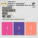 CRAVITY - CRAVITY SEASON1. [HIDEOUT: REMEMBER WHO WE ARE] VER.1, VER.2, VER.3 中1種ランダム