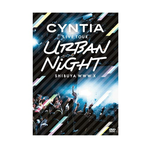 [特典有]CYNTIALIVETOUR2017‑UrbanNight‒LIVEDVD