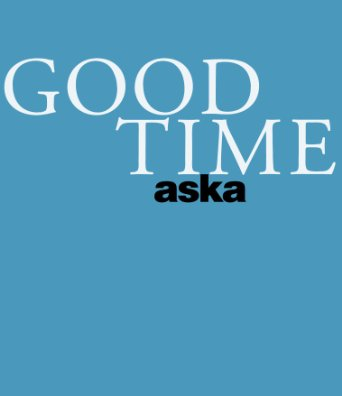 ASKA CONCERT TOUR「GOOD TIME」 [Blu-ray]:クロソイド屋