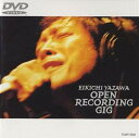 OPEN RECORDING GIG [DVD] 矢沢永吉 新品