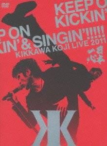 KIKKAWA KOJI LIVE 2011「KEEP ON KICKIN' & SINGIN'」~日本一心~(DVD2枚組+ライブCD+オールカラー32Pブックレット付き)(初回限定盤) 吉川晃司  DVD 新品:クロソイド屋