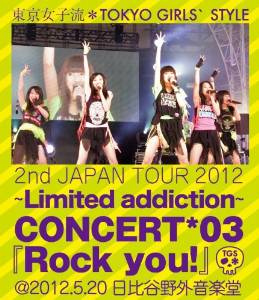 2nd JAPAN TOUR 2012~Limited addiction~ CONCERT*03『Rock you!』@2012.5.20 日比谷野外音楽堂 (初回生産限定) (Blu-ray Disc+DVD) 東京女子流  新品:クロソイド屋