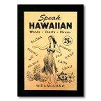 ハワイアンポスター ハワイアンシリーズ <SPEAK HAWAIIAN ハワイ語教室のノスタルジック広告柄> H-46 アメリカ雑貨 アメリカン雑貨