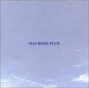 TVアニメ, その他 MACROSS PLUS ORIGINAL SOUNDTRACK PLUS - for fans only