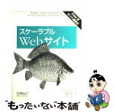 【中古】 スケーラブルWebサイト Flickr流サイト構築