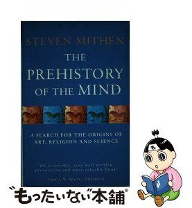 【中古】 The Prehistory of the Mind A Search for the Origins of Art, Religion and Science / Prof Steven Mithen / Weidenfeld & Nicolson [ペーパーバック]【メール便送料無料】【あす楽対応】