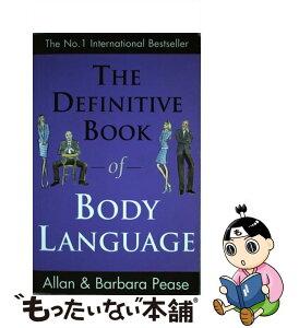 【中古】 DEFINITIVE BOOK OF BODY LANGUAGE(B) / Allan Pease, Barbara Pease / Orion (an Imprint of The Orion Publishing Group Ltd ) [ペーパーバック]【メール便送料無料】【あす楽対応】