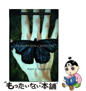 【中古】 The Adoration of Jenna Fox / Mary E. Pearson / Henry Holt Books for Young Readers [ハードカバー]【メール便送料無料】【あす楽対応】