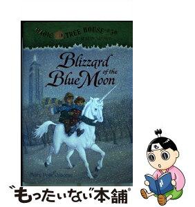 【中古】 Blizzard of the Blue Moon /RANDOM HOUSE INC/Mary Pope Osborne / Mary Pope Osborne, Sal Murdocca / Random House Books for Young Readers [ハードカバー]【メール便送料無料】【あす楽対応】