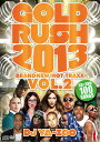 HIP HOP CD 【メール便送料無料】DJ YA-ZOO / GOLD RUSH 2013 BRAND NEW HOT TRAXX VOL.2 / CD  DVD 2枚組み 音楽 ミュージック