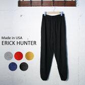 Made in USA【ERICK HUNTER】エリックハンタージャージー イージーパンツ全5色