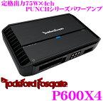 【11/1は全品P3倍】RockfordFosgate ロックフォード PUNCH P600X4定格出力75W×4chパワーアンプ【ブリッジ接続時300W×2(4Ω)】