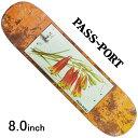 スケボー スケート デッキ スケートボードPASS〜PORT パスポートTIN FLORAL BELLS 8.0inchストリート オシャレ ファッション アイテム