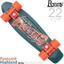 ペニースケートボード 22インチ ハイランド Penny Skateboard Postcard Highland スケートボード スケボー ペニー ポストカード クルーザー コンプリート 完成品 プ