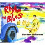 【ポイント10倍】Bloodest Saxophone/Rhythm and Blues[FAMC-129]【発売日】2013/12/11【CD】
