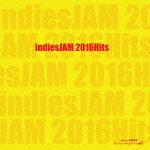 【ポイント10倍】(V.A.)/indiesJAM2016Hits[JAM-606]【発売日】2016/3/1【CD】