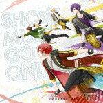 【ポイント10倍】Fourpe(cv.浦島坂田船)/SHOW MUST GO ON!! (初回限定盤)[GNCA-493]【発売日】2017/4/26【CD】