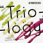 """【ポイント10倍】(V.A.)/J−WAVE LIVE SUMMER JAM presents """"Trio−logy""""[RZCD-86405]【発売日】2017/11/29【CD】"""