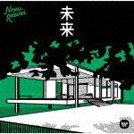 【ポイント10倍】ノーナ・リーヴス/未来[WPCL-13008]【発売日】2019/3/13【CD】