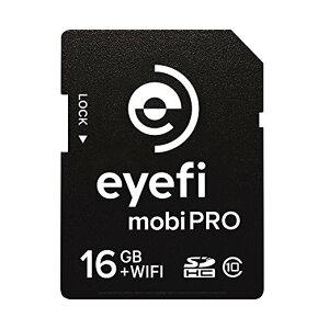 【5の倍数日楽天カードでポイント5倍!】Eye-Fi Mobi Pro 16GB WiFi SDHC CARD + 1 year Eyefi Cloud [並行輸入品]【送料無料】